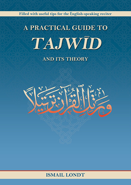 A practical guide to Tajwid and its theory
